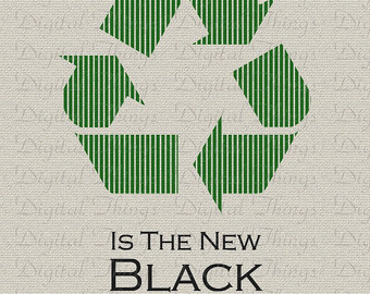 IS THE NEW RECYCLING BLACK